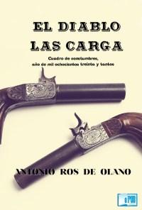 El diablo las carga - Antonio Ros de Olano portada
