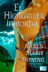 El highlander inmortal - Karen Marie Moning portada
