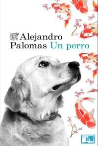 Un perro - Alejandro Palomas portada