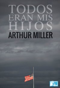 Todos eran mis hijos - Arthur Miller portada
