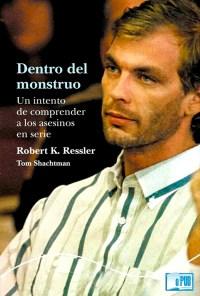 Dentro del monstruo - Robert K. Ressler y Tom Shachtman portada