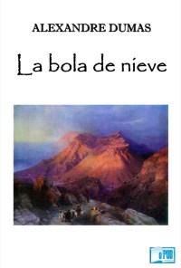 La bola de nieve - Alexandre Dumas portada