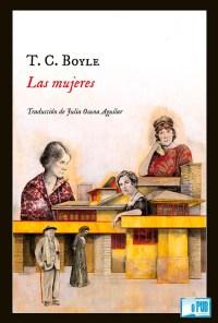 Las mujeres - T. C. Boyle portada