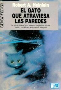 El gato que atraviesa las paredes - Robert A. Heinlein portada
