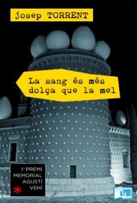 La sang es mes dolca que la mel - Josep Torrent  portada