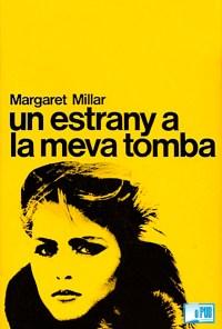 Un estrany a la meva tomba - Margaret Millar portada