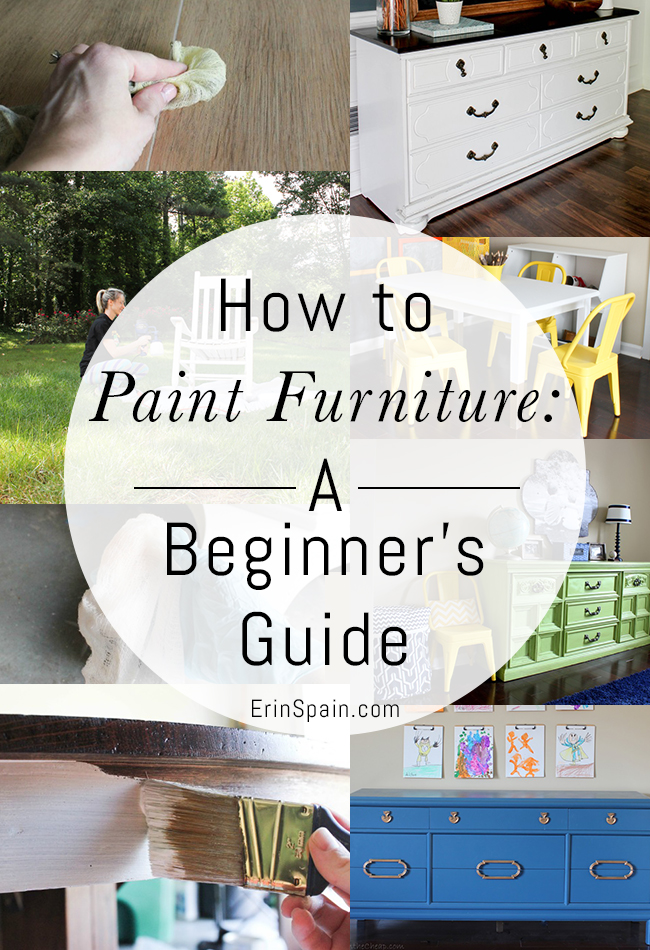 How To Paint Furniture A Beginner\u0027s Guide - Erin Spain