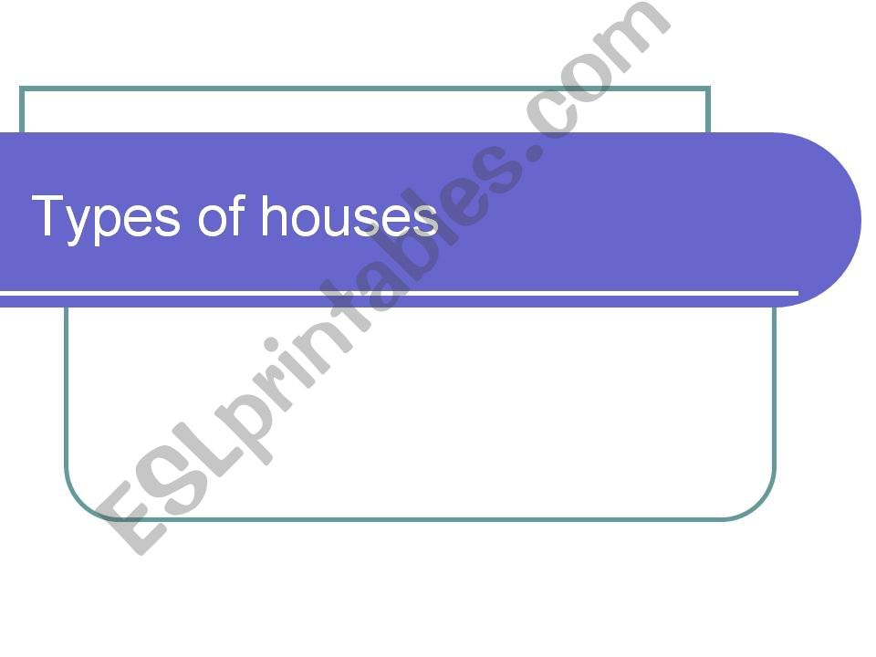 ESL - English PowerPoints types of houses in Britain - types of power points