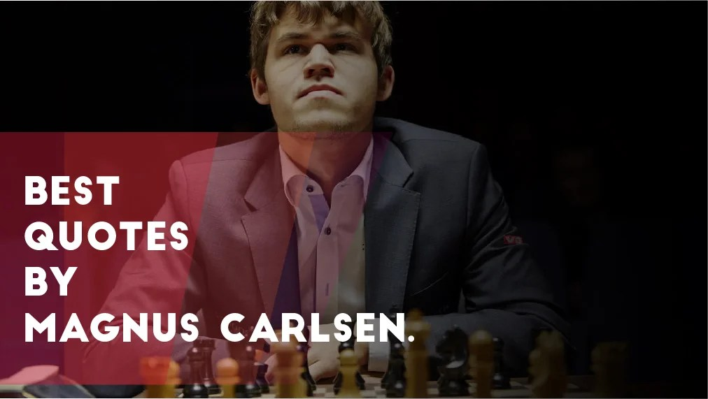 Badminton Quotes Wallpaper Birthday Special Best Quotes By Magnus Carlsen