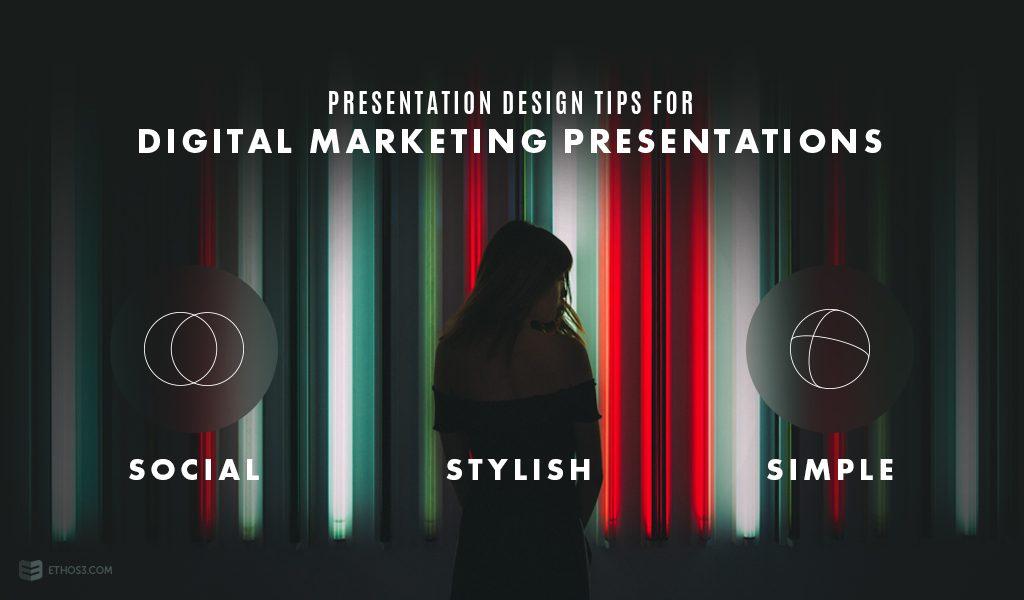 Presentation Design Tips for Digital Marketing Presentations - marketing presentation