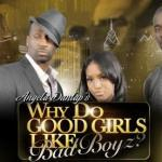why do good girls like bad boyz