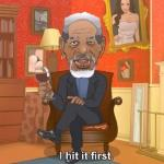 morgan freeman 'i hit it first' parody