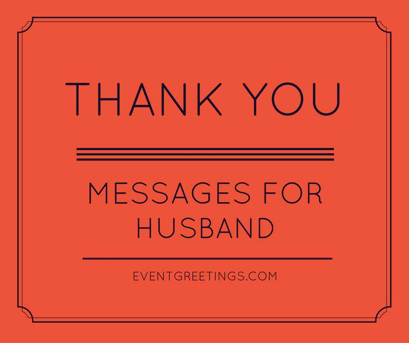 Thank You Messages for Husband \u2013 Quotes And Wishes \u2013 Events Greetings