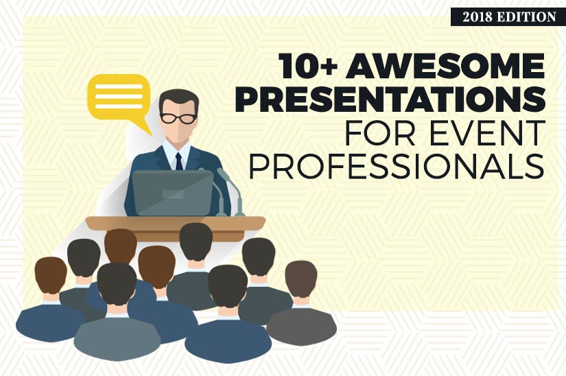 10+ Awesome Presentations for Event Professionals (2018 Edition)
