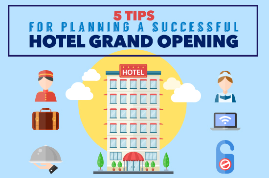5 Tips for Planning a Successful Hotel Grand Opening