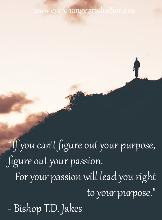 "Need some motivation to start off your week? Just remember: ""If you can't figure out your purpose, figure out your passion. For your passion will lead you right to your purpose."" - Bishop T.D. Jakes"