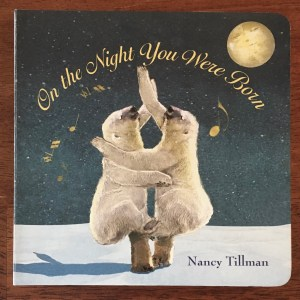 5 Board Books to get for Baby, On the Night You Were Born