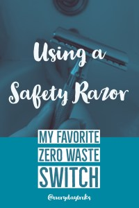 My Zero Waste Journey – Safety Razor Review