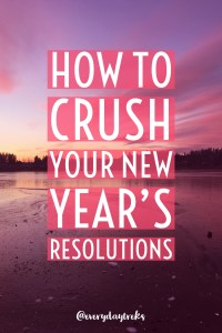 How to Crush Your New Year's Resolutions