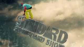 Standard Snowboard Show