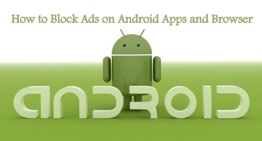 How to Block Ads on Android Apps and Browser