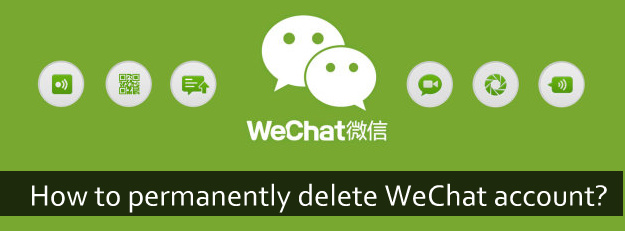How to permanently delete WeChat account?
