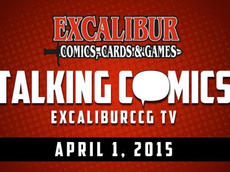 Talking Comics for April 1st, 2015!
