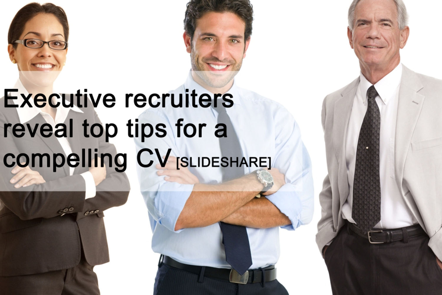 Connexions Bucks Executive Recruiters Reveal Top Tips For A Compelling Cv