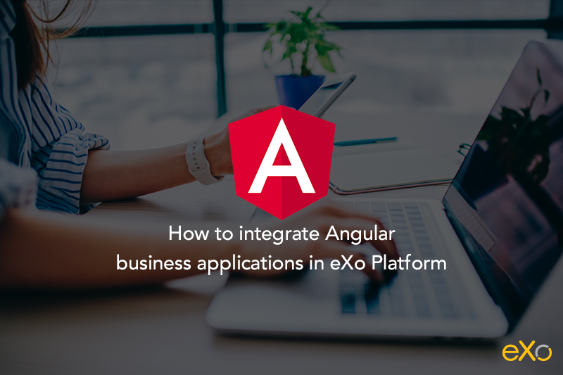 How to integrate Angular business applications in eXo Platform