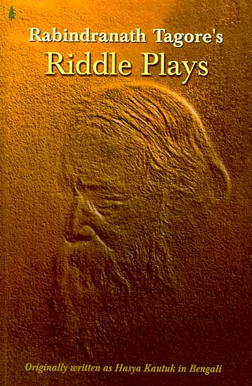 Riddle Plays Rabindranath Tagore\u0027s (Originally Written as Hasya