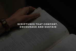 Scriptures that Comfort, Encourage and Sustain