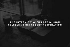 The Interview with Pete Wilson Following His Recent Resignation