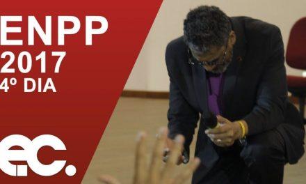 Veja como foram os principais momentos do Encontro Nacional de Pastores e Pastoras #ENPP2017