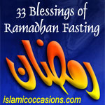 33 Blessings and Benefits of Ramadhan Fasting