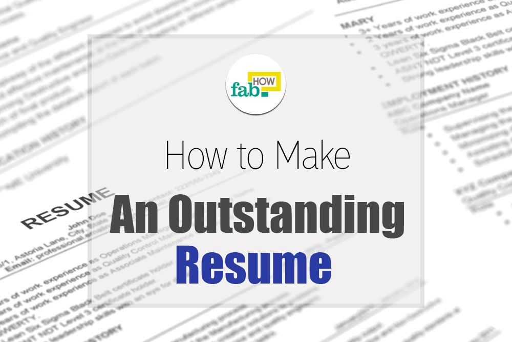 How to Make an Outstanding Resume (Get Free Samples) - how to make an outstanding resume