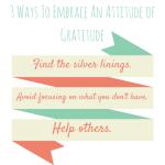 3 Ways To Embrace An Attitude of Gratitude
