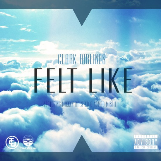 clark airlines ft mikkey halsted & nomad misfit - felt like