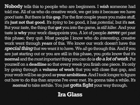 Ira Glass on Getting Good
