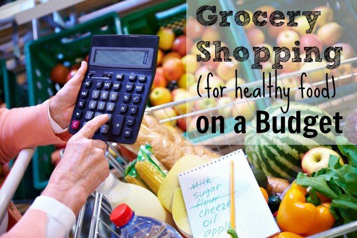 Living Healthy On A Budget Grocery Shopping - Family Friendly Frugality