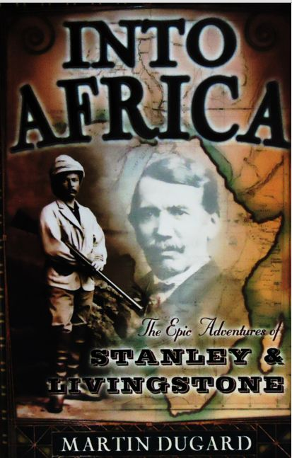 Into Africa The Epic Adventures of Stanley and Livingstone-The Book