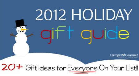Farmgirl Gourmet Holiday Gift Guide 2012