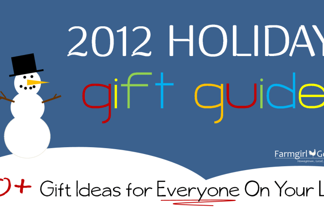 Farmgirl Gourmet Holiday Gift Guide 2012