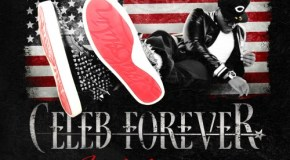 Celeb Forever – Make Believers [Mixtape]