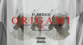 D. Bridge – Origami (Ft. Michael Anthony, Gerald Walker & Chance The Rapper) (Prod. by SB)
