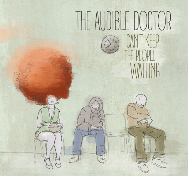 Audible Doctor Can't Keep The People Waiting