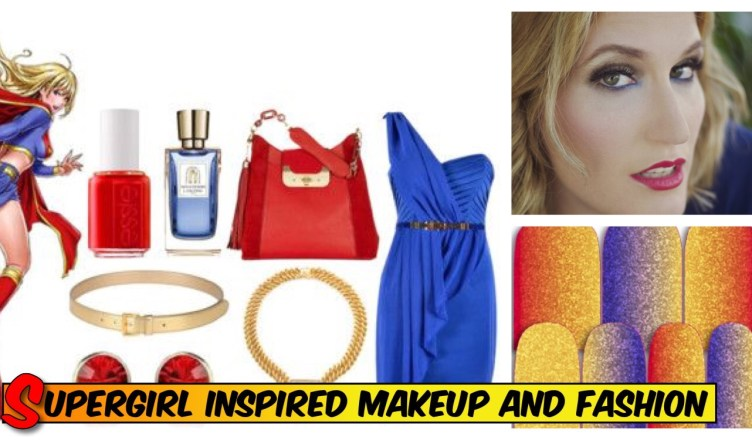 Want to create your own Supergirl Inspired fashion and makeup?
