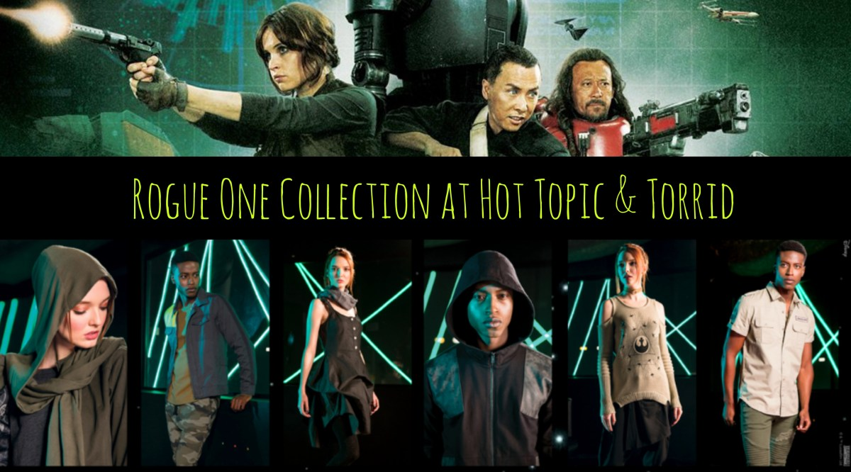 Hot Topic & Torrid Go Rogue with New Rogue One Star Wars Fashions!