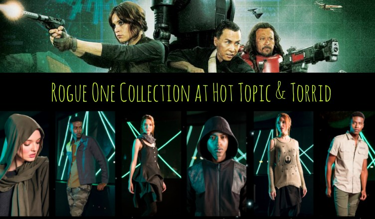rogue one, hot topic, torrid, fashionably nerdy, geek chic
