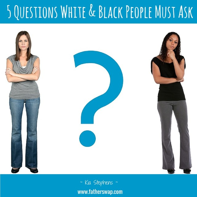 5 Questions White & Black People Must Ask