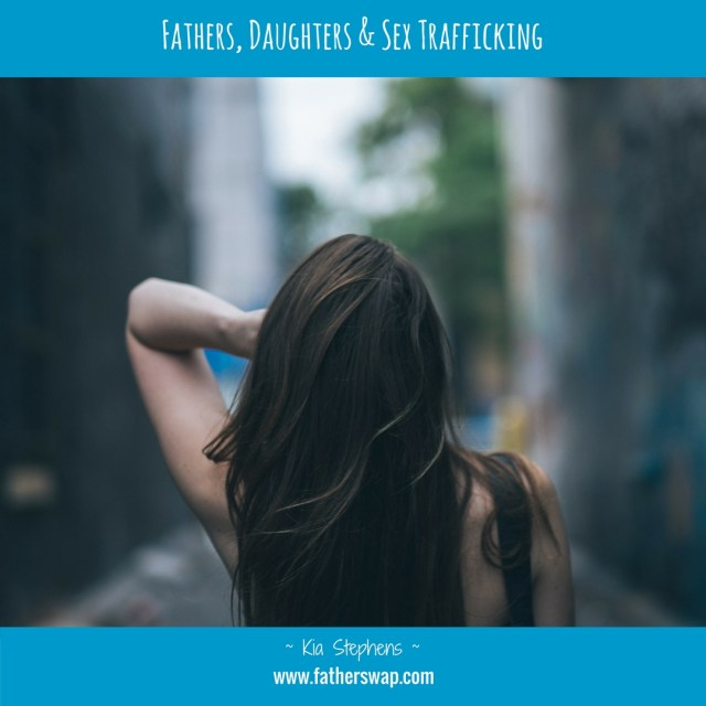 Fathers, Daughters, & Sex Trafficking